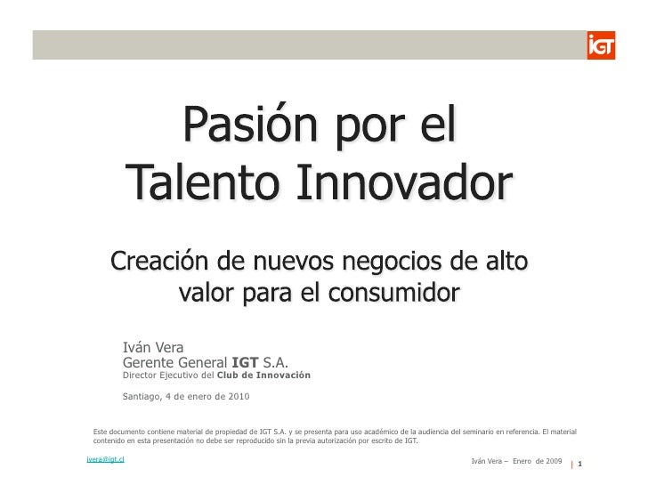 Iván Vera            Gerente General IGT S.A.            Director Ejecutivo del Club de Innovación             Santiago, 4...