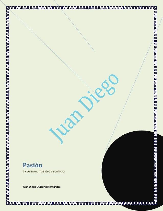 PasiónLa pasión, nuestro sacrificioJuan Diego Quiceno Hernández