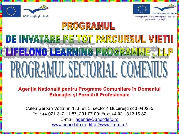 Agenţia Naţională pentru Programe Comunitare în Domeniul              Educaţiei şi Formării Profesionale    Calea Şerban V...