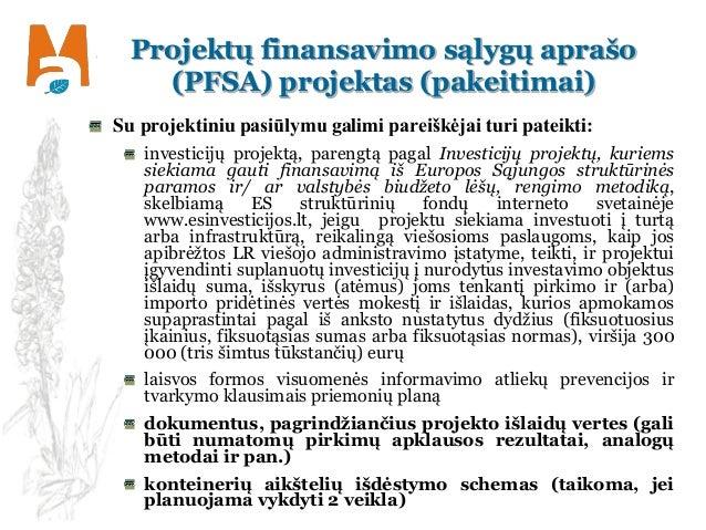 Projektų finansavimo sąlygų aprašo (PFSA) projektas (pakeitimai) Su projektiniu pasiūlymu galimi pareiškėjai turi pateikti...