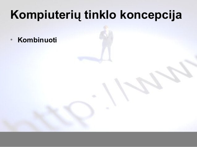 Kompiuterių tinklo koncepcija • Kombinuoti