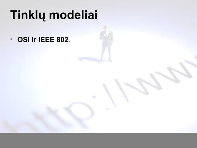 Tinklų modeliai • OSI ir IEEE 802.