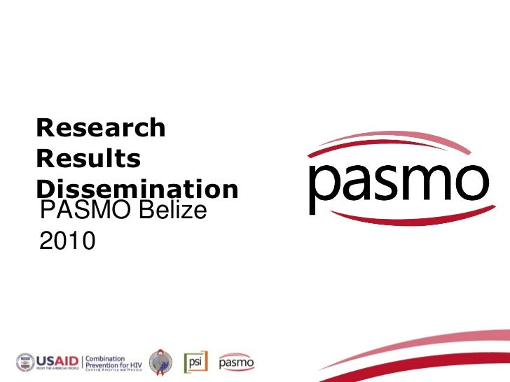 ResearchResultsDisseminationPASMO Belize2010