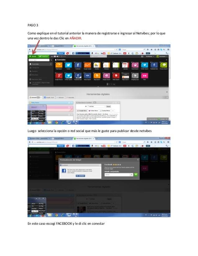 PASO 3  Como explique en el tutorial anterior la manera de registrarse e ingresar al Netvibes; por lo que una vez dentro l...