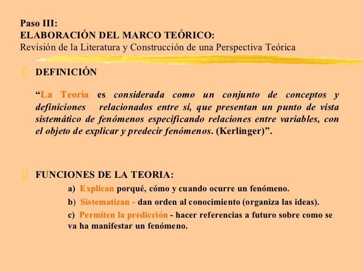 Paso III:  ELABORACIÓN DEL MARCO TEÓRICO: Revisión de la Literatura y Construcción de una Perspectiva Teórica <ul><li>DEFI...