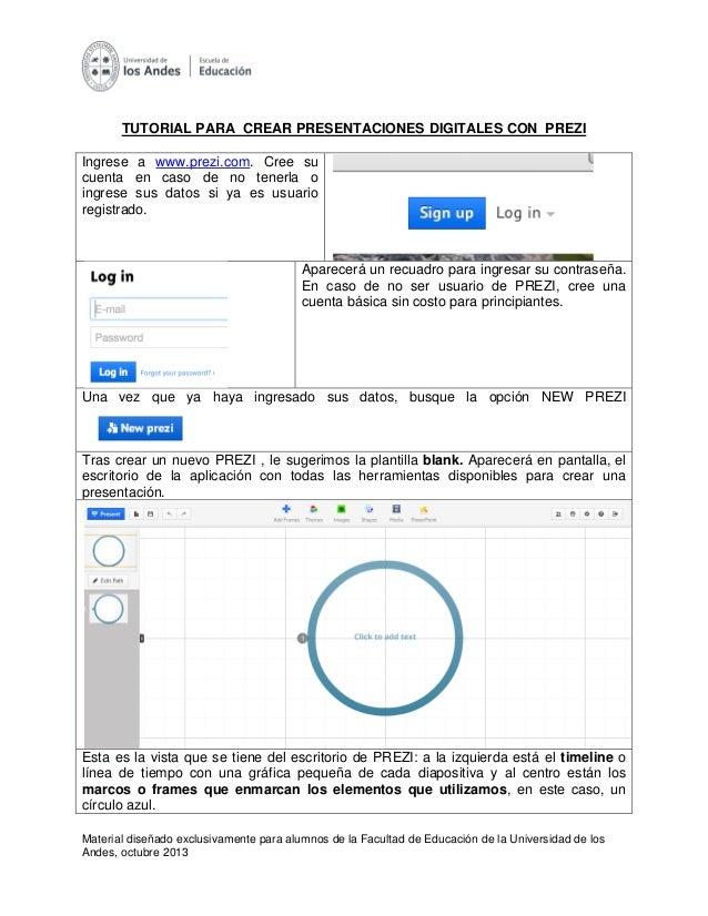 TUTORIAL PARA CREAR PRESENTACIONES DIGITALES CON PREZI Ingrese a www.prezi.com. Cree su cuenta en caso de no tenerla o ing...