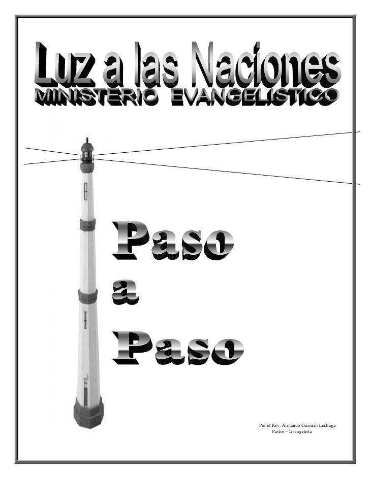 Por el Rev. Armando Guzmán Lechuga        Pastor – Evangelista