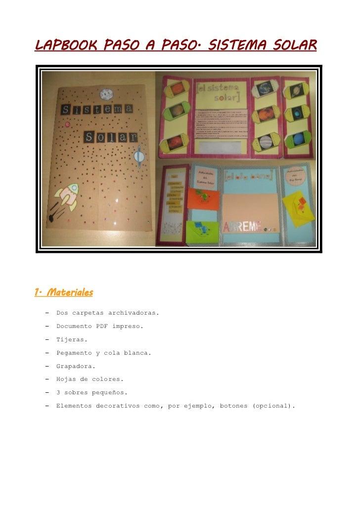LAPBOOK PASO A PASO. SISTEMA SOLAR1. Materiales  –   Dos carpetas archivadoras.  –   Documento PDF impreso.  –   Tijeras. ...