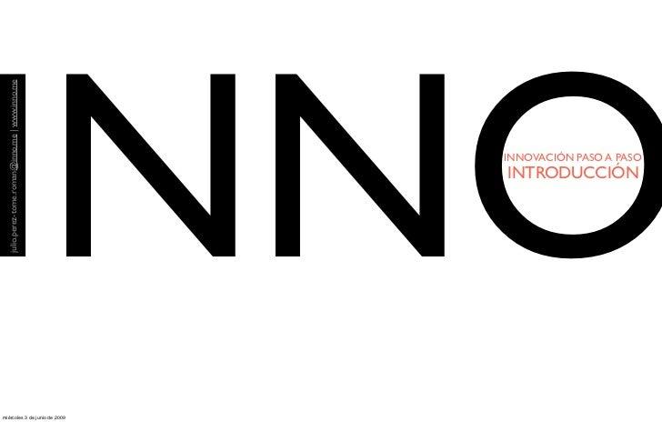 INNO   julio.perez-tome.roman@inno.me | www.inno.me                                                          INNOVACIÓN PA...