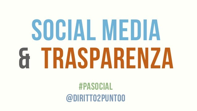 SOCIAL Media & trasparenza #pasocial @diritto2punto0