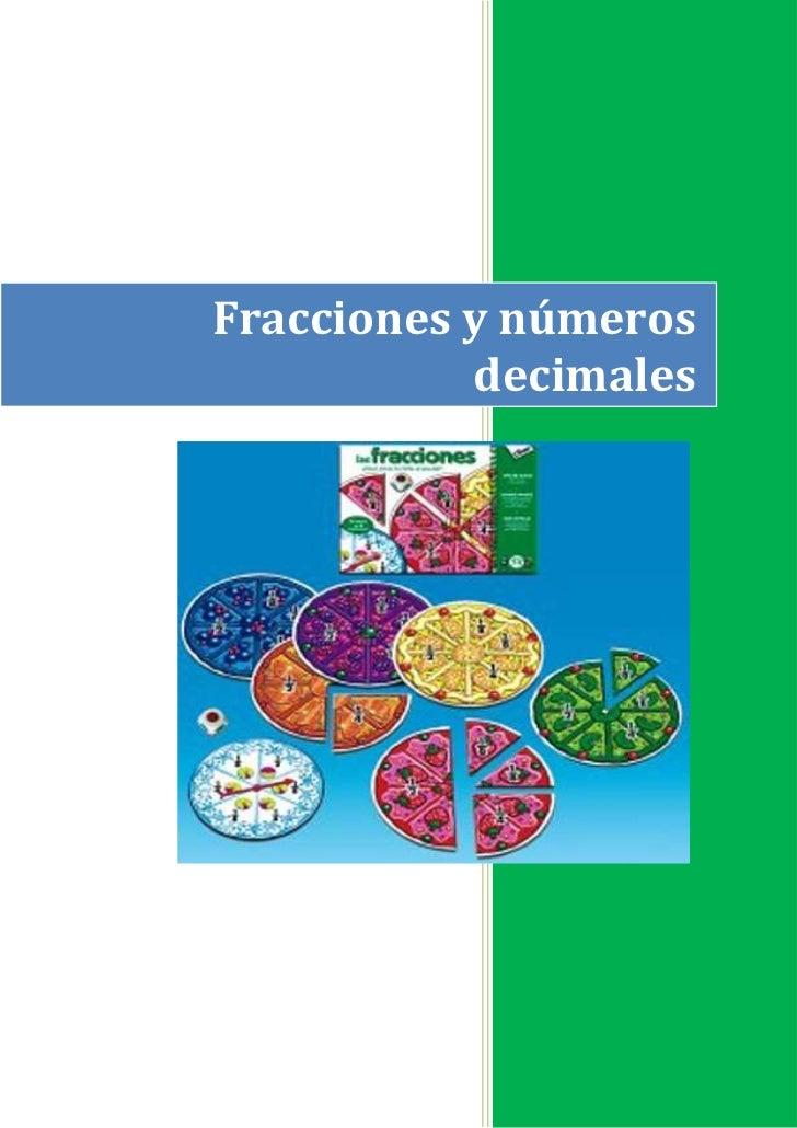 Fracciones y números decimales6051552962910<br />Paso de fracción a decimal<br />Toda fracción se puede expresar como un n...