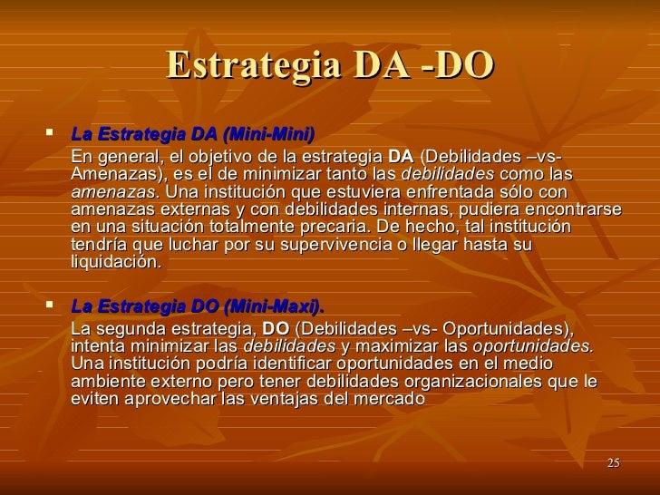 Estrategia DA -DO <ul><li>La Estrategia DA (Mini-Mini)   </li></ul><ul><li>En general, el objetivo de la estrategia  DA  (...