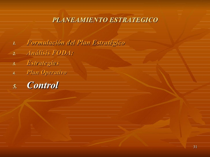 PLANEAMIENTO ESTRATEGICO <ul><li>Formulación del Plan Estratégico </li></ul><ul><li>Análisis FODA: </li></ul><ul><li>Estra...