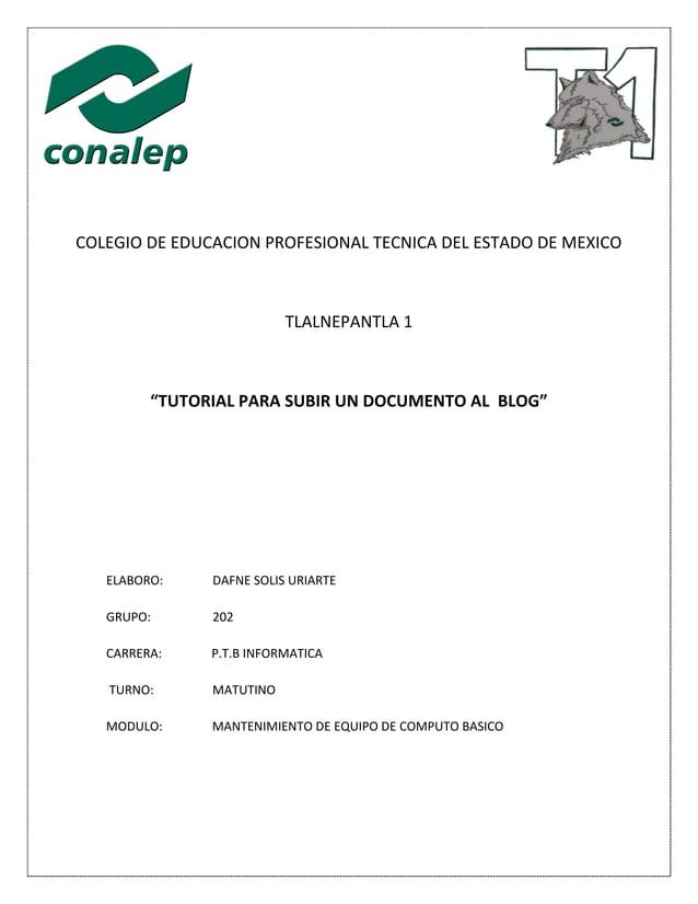 """COLEGIO DE EDUCACION PROFESIONAL TECNICA DEL ESTADO DE MEXICO TLALNEPANTLA 1 """"TUTORIAL PARA SUBIR UN DOCUMENTO AL BLOG"""" EL..."""