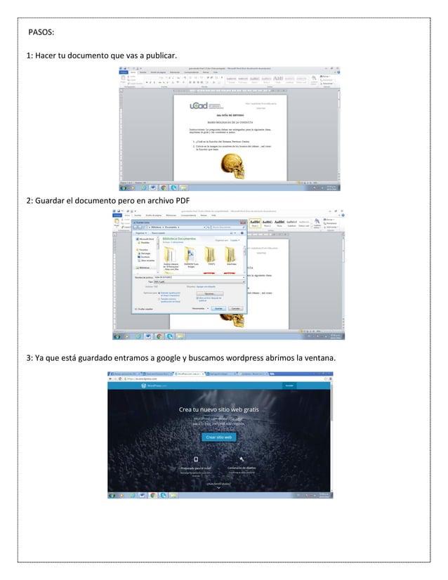 PASOS: 1: Hacer tu documento que vas a publicar. 2: Guardar el documento pero en archivo PDF 3: Ya que está guardado entra...