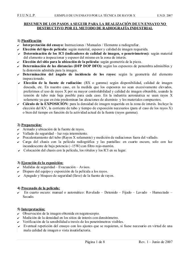 F.I.U.N.L.P. EJEMPLO DE UN ENSAYO POR LA TÉCNICA DE RAYOS X E.N.D. 2007 RESUMEN DE LOS PASOS A SEGUIR PARA LA REALIZACIÓN ...