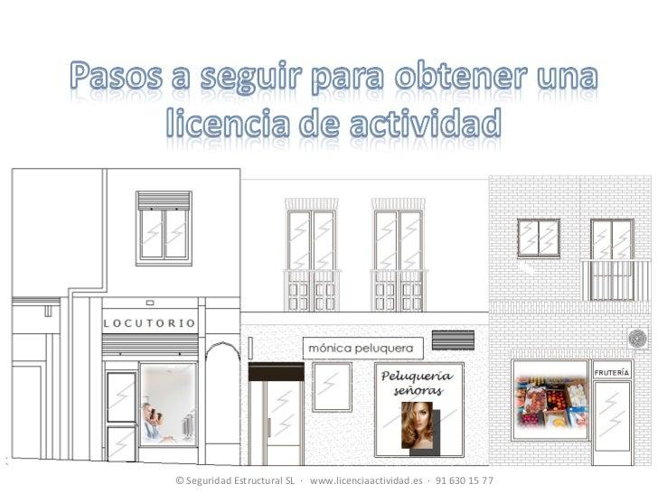 © Seguridad Estructural SL  ·  www.licenciaactividad.es  ·  91 630 15 77