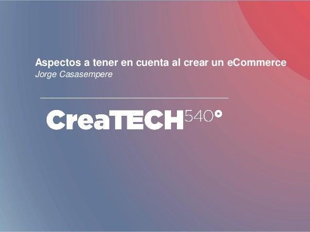 Aspectos a tener en cuenta al crear un eCommerce Jorge Casasempere