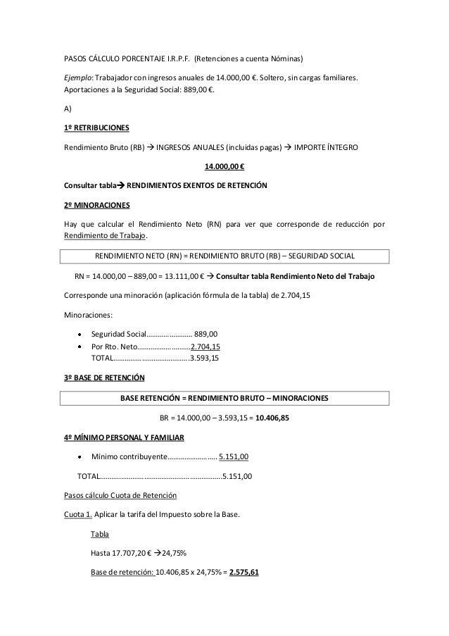 PASOS CÁLCULO PORCENTAJE I.R.P.F. (Retenciones a cuenta Nóminas)Ejemplo: Trabajador con ingresos anuales de 14.000,00 €. S...