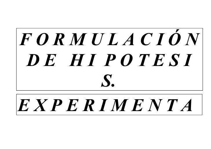 FORMULACIÓN DE HI POTESI       S.EXPERIMENTA