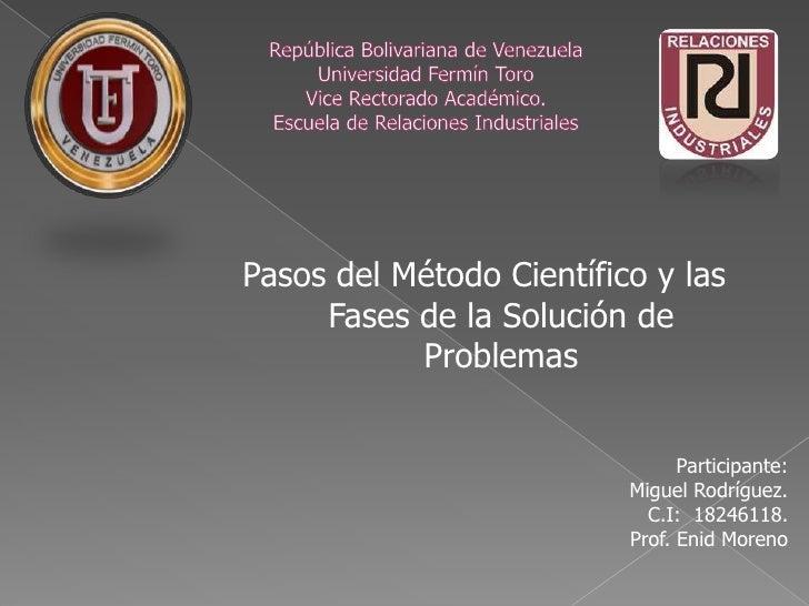 Pasos del Método Científico y las     Fases de la Solución de           Problemas                                Participa...