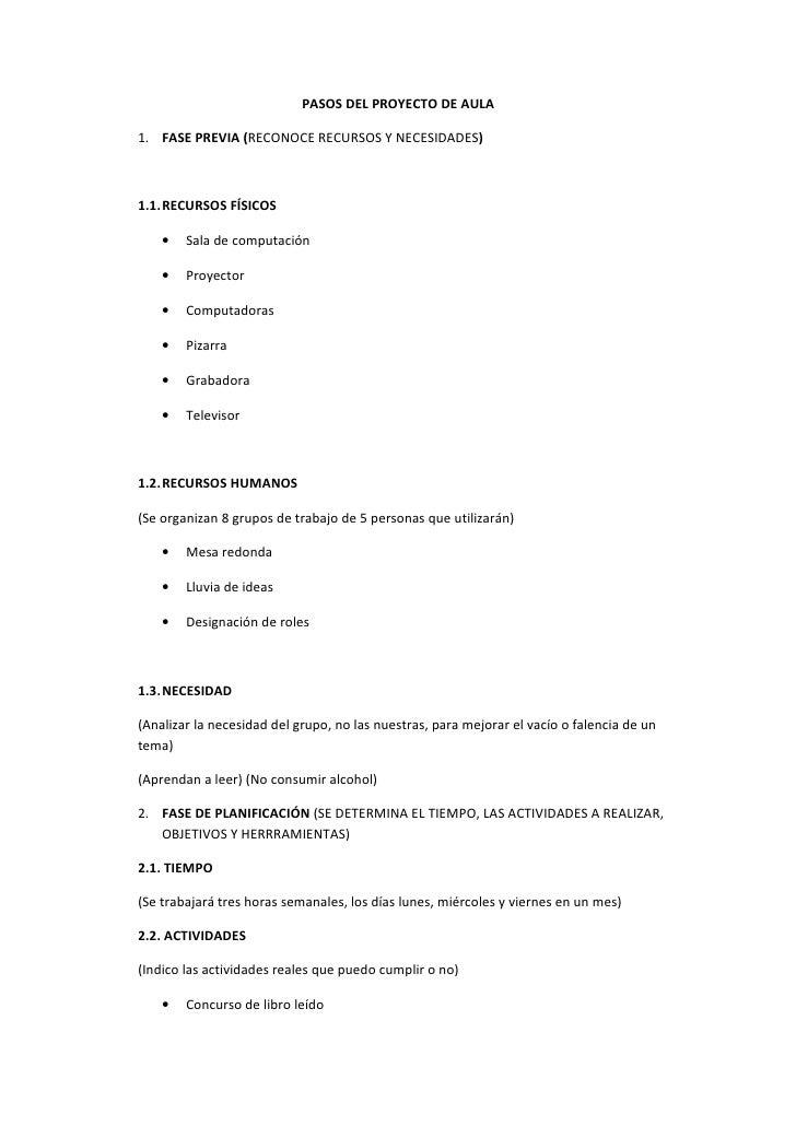PASOS DEL PROYECTO DE AULA  1. FASE PREVIA (RECONOCE RECURSOS Y NECESIDADES)    1.1.RECURSOS FÍSICOS      •   Sala de comp...