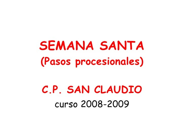 SEMANA SANTA (Pasos procesionales)  C.P. SAN CLAUDIO   curso 2008-2009