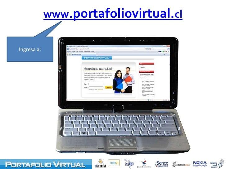 www.portafoliovirtual.cl<br />Ingresa a:<br />