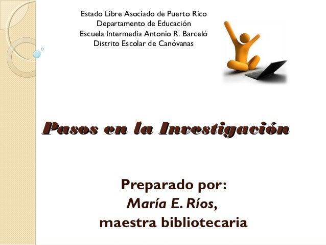 Estado Libre Asociado de Puerto Rico        Departamento de Educación   Escuela Intermedia Antonio R. Barceló       Distri...