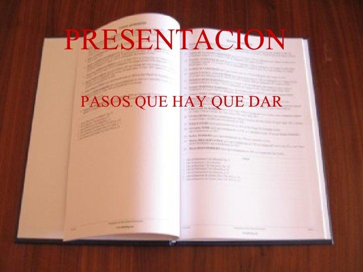 PRESENTACION PASOS QUE HAY QUE DAR