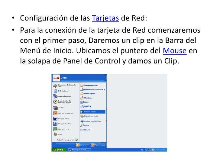 Configuración de las Tarjetas de Red:<br />Para la conexión de la tarjeta de Red comenzaremos con el primer paso, Daremos ...