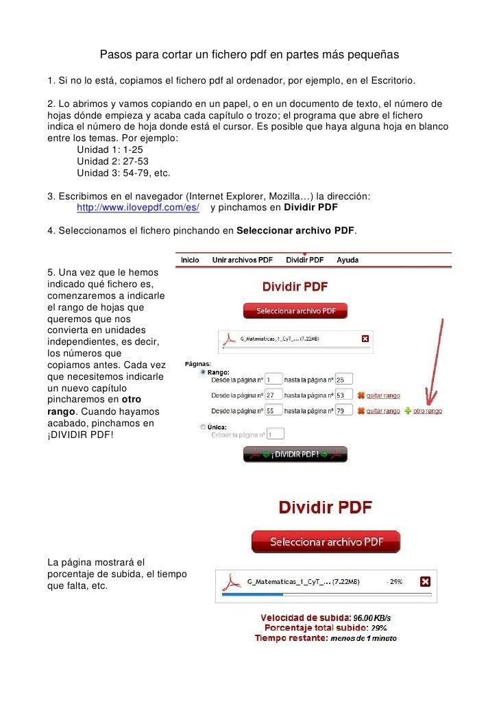 Pasos para cortar un fichero pdf en partes más pequeñas  1. Si no lo está, copiamos el fichero pdf al ordenador, por ejemp...