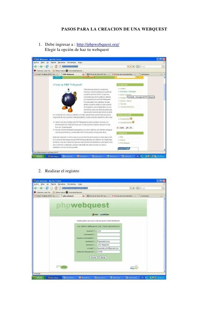 PASOS PARA LA CREACION DE UNA WEBQUEST1. Debe ingresar a : http://phpwebquest.org/   Elegir la opción de haz tu webquest2....