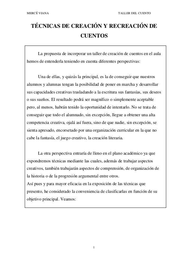 MERCÉ VIANA TALLER DEL CUENTO 1 TÉCNICAS DE CREACIÓN Y RECREACIÓN DE CUENTOS La propuesta de incorporar un taller de creac...