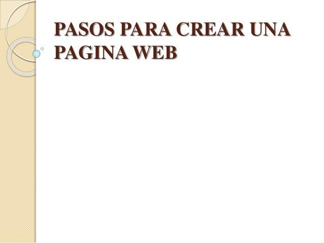 PASOS PARA CREAR UNA PAGINA WEB