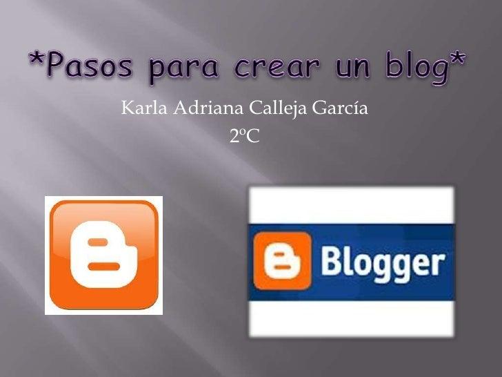 Karla Adriana Calleja García            2ºC