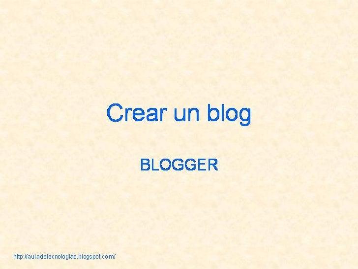 Pasos Para Crear Un Blog Con Blogger