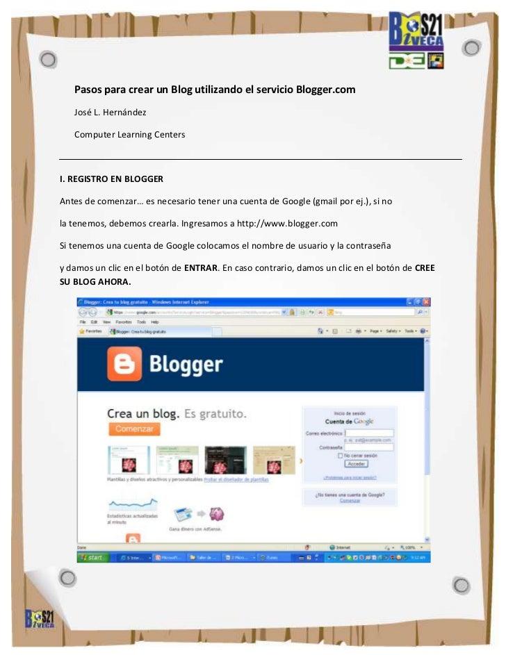 Pasos para crear un Blog utilizando el servicio Blogger.com   José L. Hernández   Computer Learning CentersI. REGISTRO EN ...