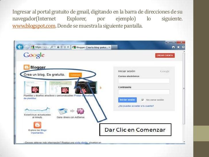 Ingresar al portal gratuito de gmail, digitando en la barra de direcciones de sunavegador(Internet        Explorer,      p...