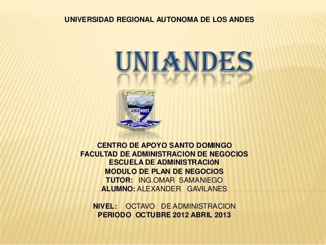 UNIVERSIDAD REGIONAL AUTONOMA DE LOS ANDES           UNIANDES      CENTRO DE APOYO SANTO DOMINGO   FACULTAD DE ADMINISTRAC...