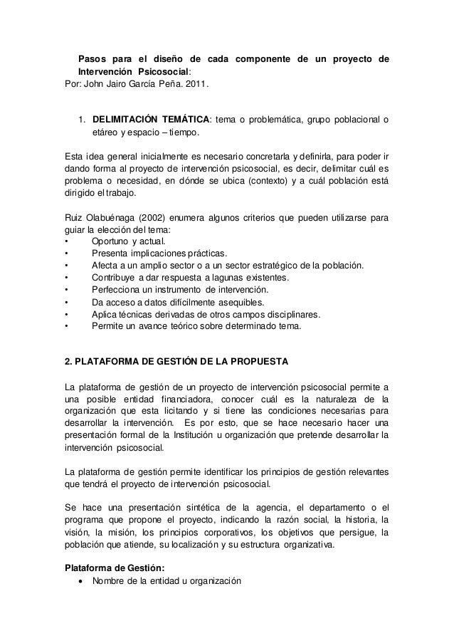 Pasos para el diseño de cada componente de un proyecto de Intervención Psicosocial: Por: John Jairo García Peña. 2011. 1. ...
