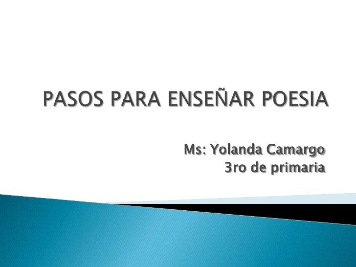 Ms: Yolanda Camargo      3ro de primaria