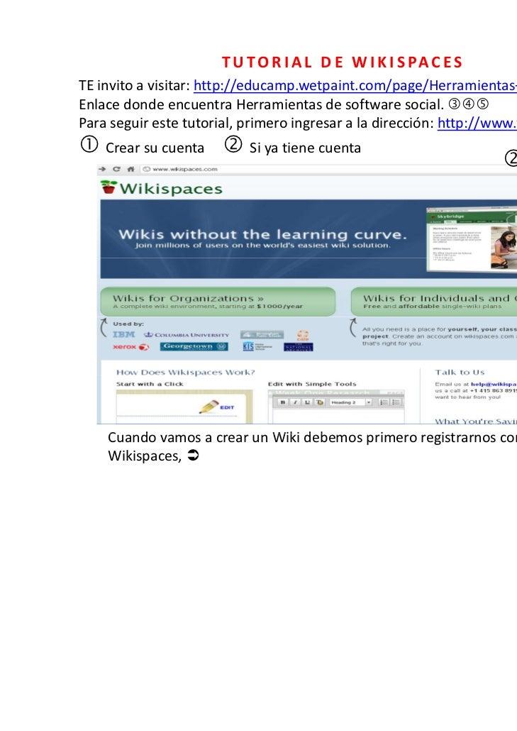 T U T O R I A L  D E  W I K I S PA C E STEinvitoavisitar:http://educamp.wetpaint.com/page/Herramientas+de+software+s...