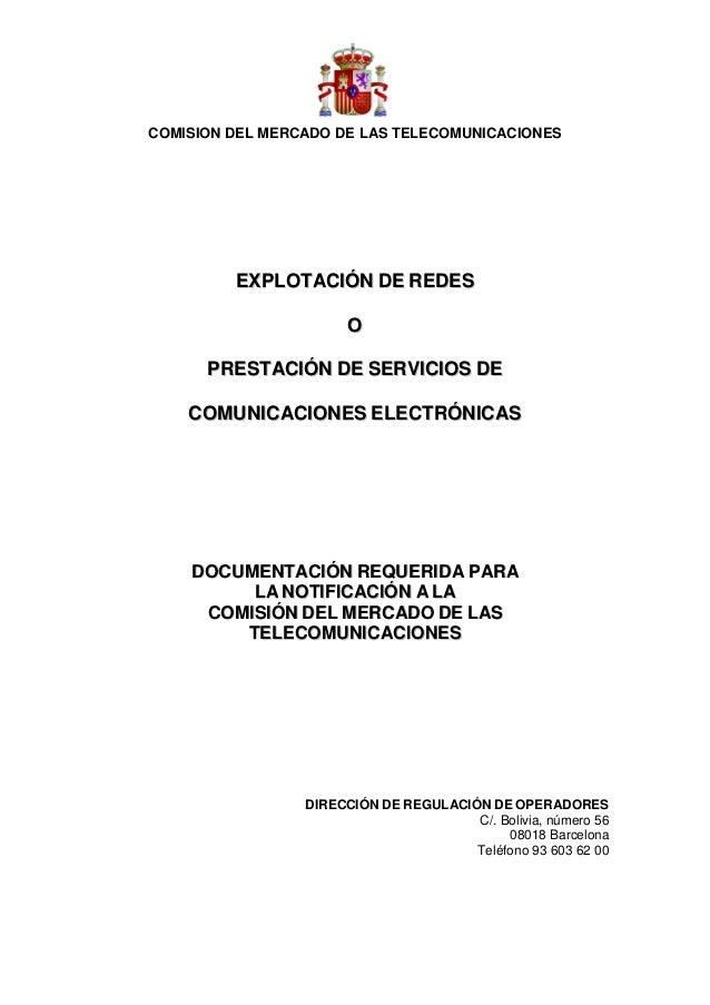 COMISION DEL MERCADO DE LAS TELECOMUNICACIONES         EXPLOTACIÓN DE REDES                       O      PRESTACIÓN DE SER...