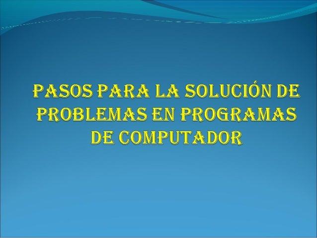 PASOS PARA LA SOLUCION DE PROBLEMAS DEFINICION DEL PROBLEMA ANALISIS DEL PROBLEMA  SELECCIÓN DE LA MEJOR ALTERNATIVA D...