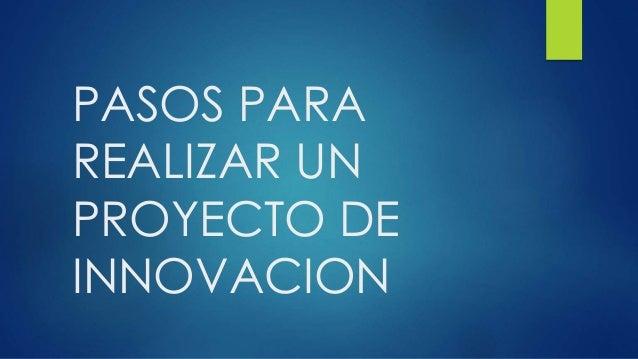 Pasos para realizar un proyecto de innovacion for Pasos para elaborar un vivero