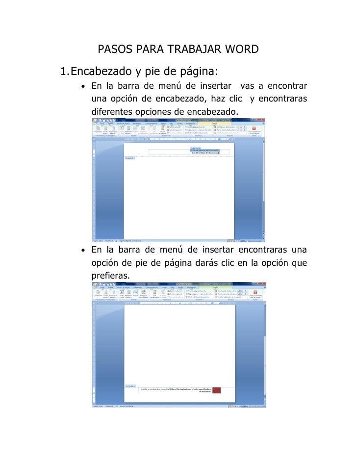 PASOS PARA TRABAJAR WORD1. Encabezado y pie de página:    En la barra de menú de insertar vas a encontrar     una opción ...
