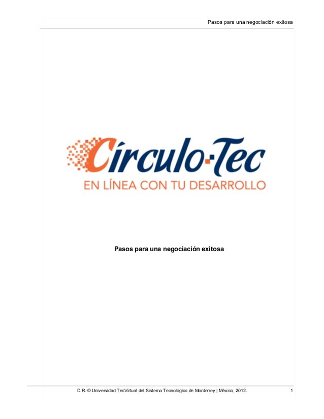 Pasos para una negociación exitosa D.R. © Universidad TecVirtual del Sistema Tecnológico de Monterrey | México, 2012. 1 Pa...