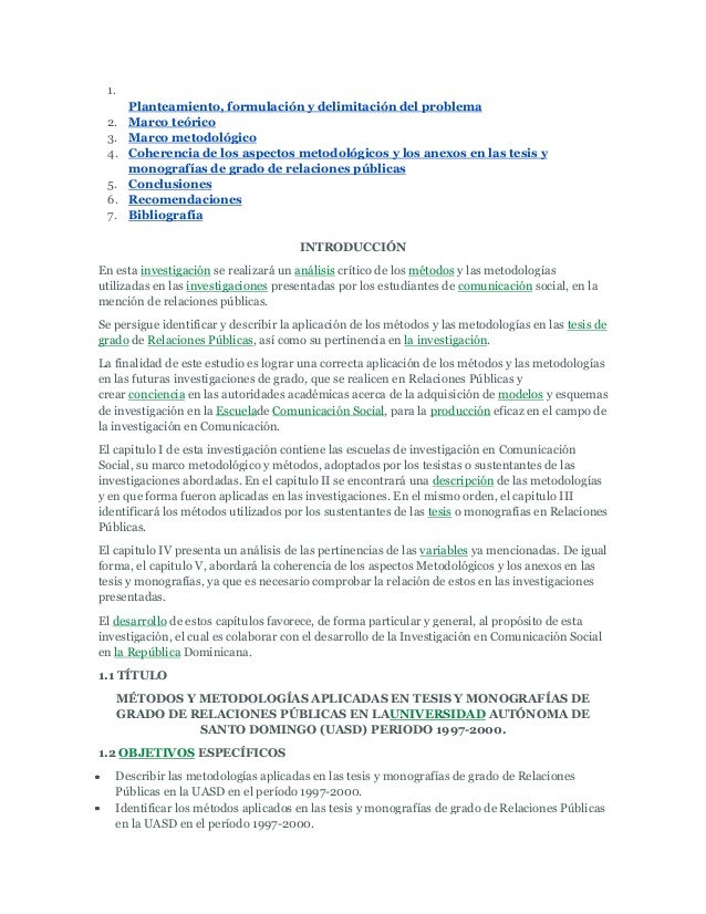 1. Planteamiento, formulación y delimitación del problema 2. Marco teórico 3. Marco metodológico 4. Coherencia de los aspe...
