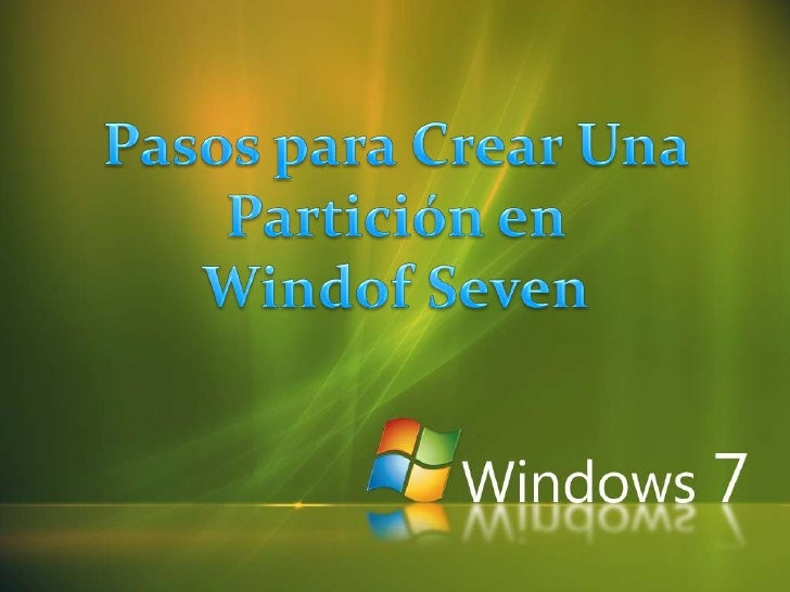 Pasos para Crear Una Partición en <br />Windof Seven<br />